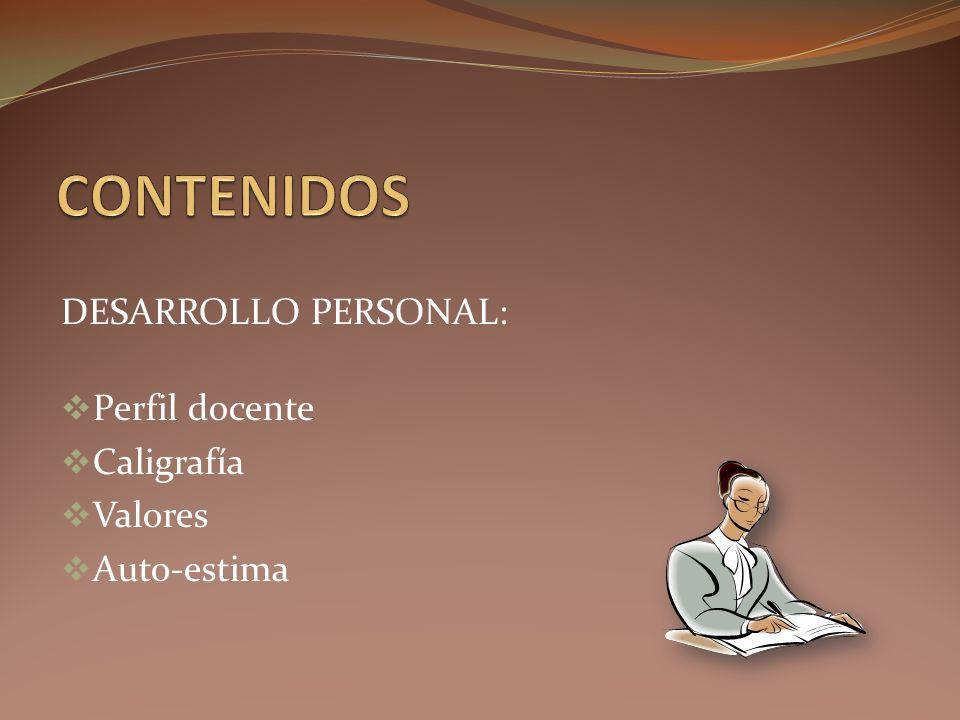 DESARROLLO PERSONAL: Perfil docente Caligrafía Valores Auto-estima