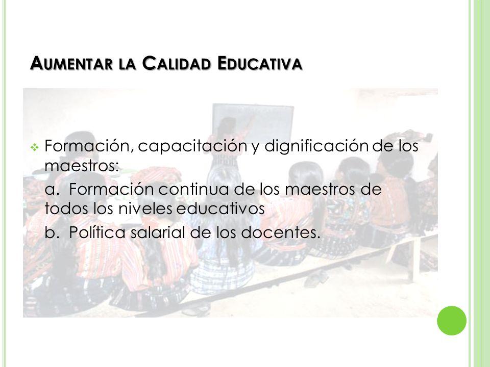 A UMENTAR LA C ALIDAD E DUCATIVA Transformación curricular de los subsistemas escolar y extraescolar (público y privado) a.