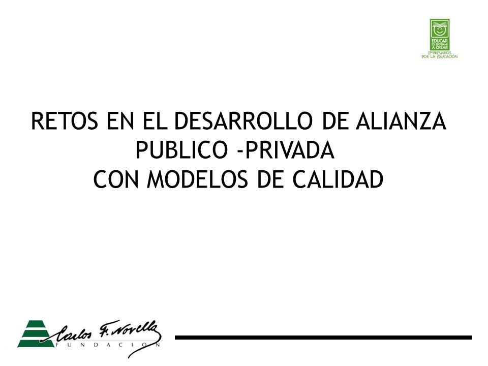 RETOS EN EL DESARROLLO DE ALIANZA PUBLICO -PRIVADA CON MODELOS DE CALIDAD