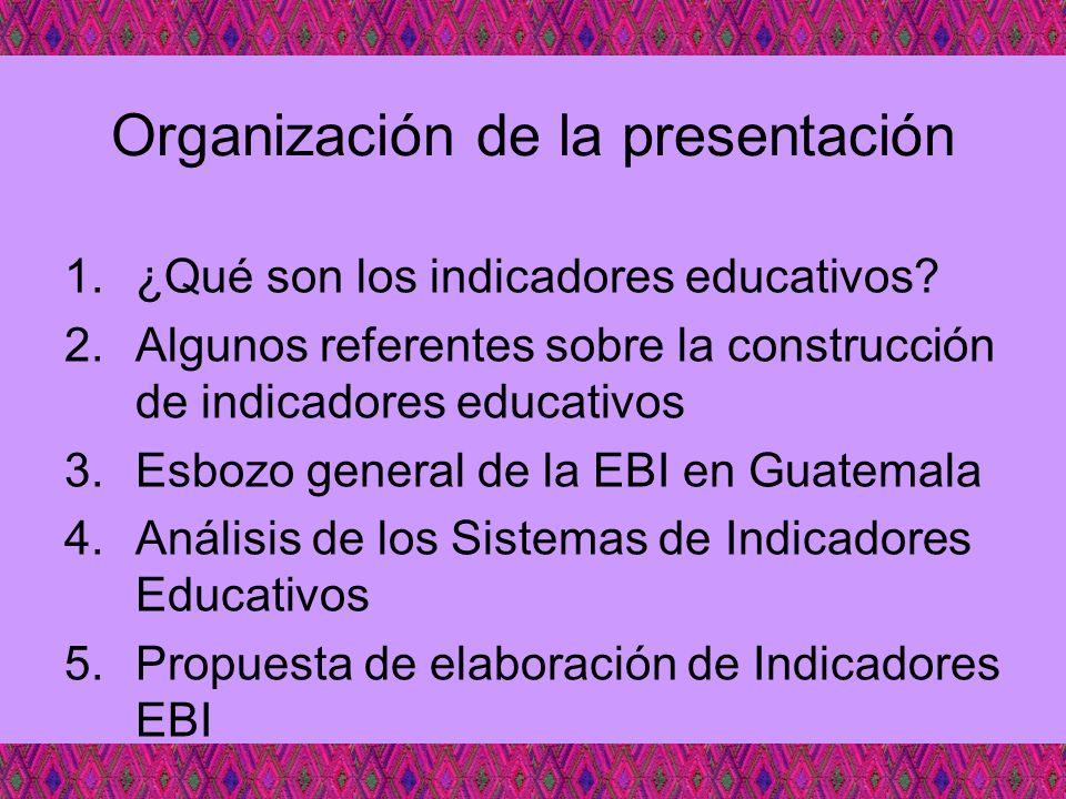 Organización de la presentación 1.¿Qué son los indicadores educativos? 2.Algunos referentes sobre la construcción de indicadores educativos 3.Esbozo g