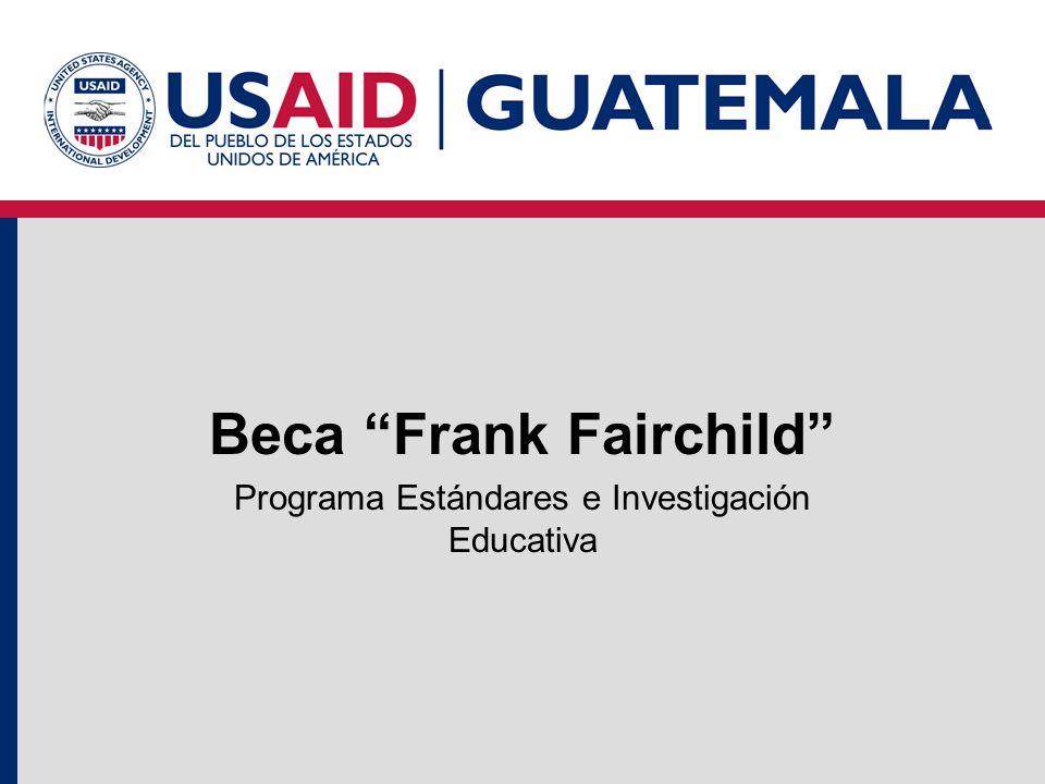 Beca Frank Fairchild Programa Estándares e Investigación Educativa