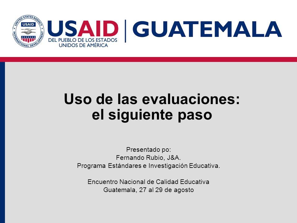 Uso de las evaluaciones: el siguiente paso Presentado po: Fernando Rubio, J&A.