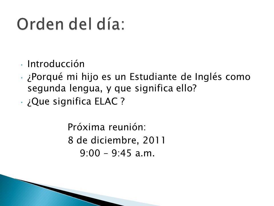 Introducción ¿Porqué mi hijo es un Estudiante de Inglés como segunda lengua, y que significa ello? ¿Que significa ELAC ? Próxima reunión: 8 de diciemb
