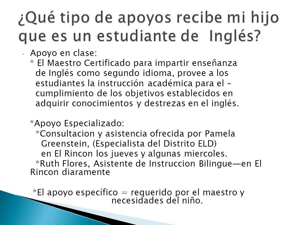 Apoyo en clase: * El Maestro Certificado para impartir enseñanza de Inglés como segundo idioma, provee a los estudiantes la instrucción académica para