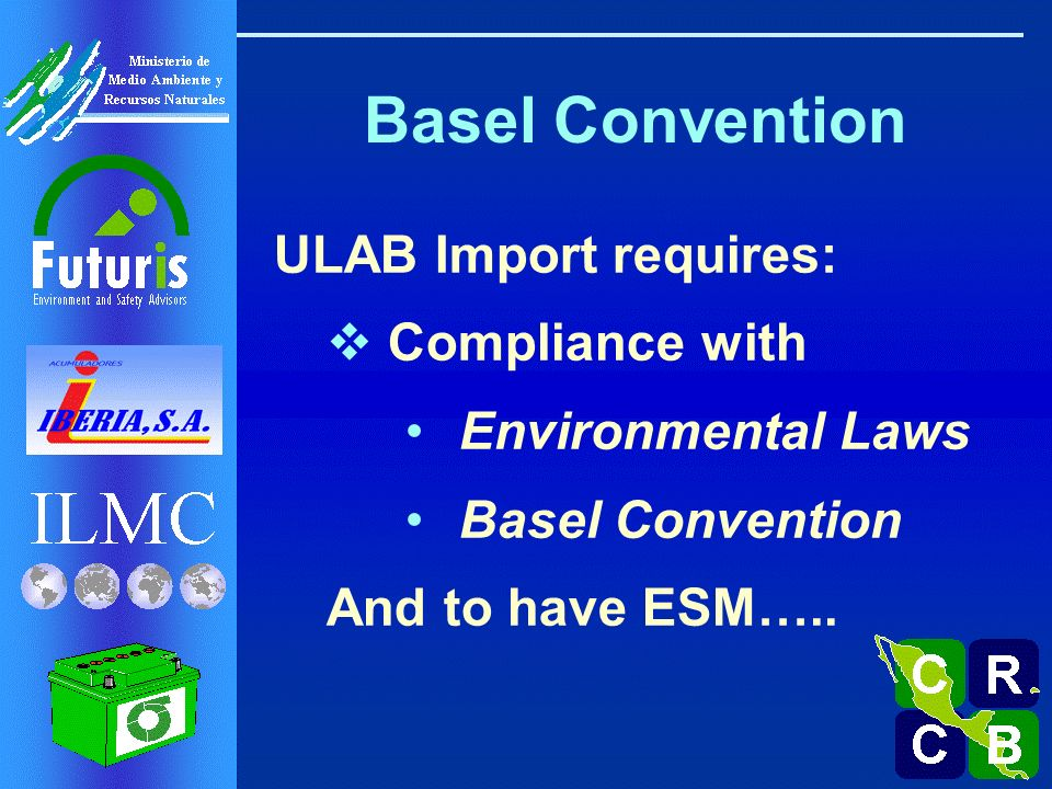 Basel Convention - ESM Basel Technical Guidelines: National Legislation ULAB Collection Occupational Health Safety Community Care But…… – No Assessment Tool