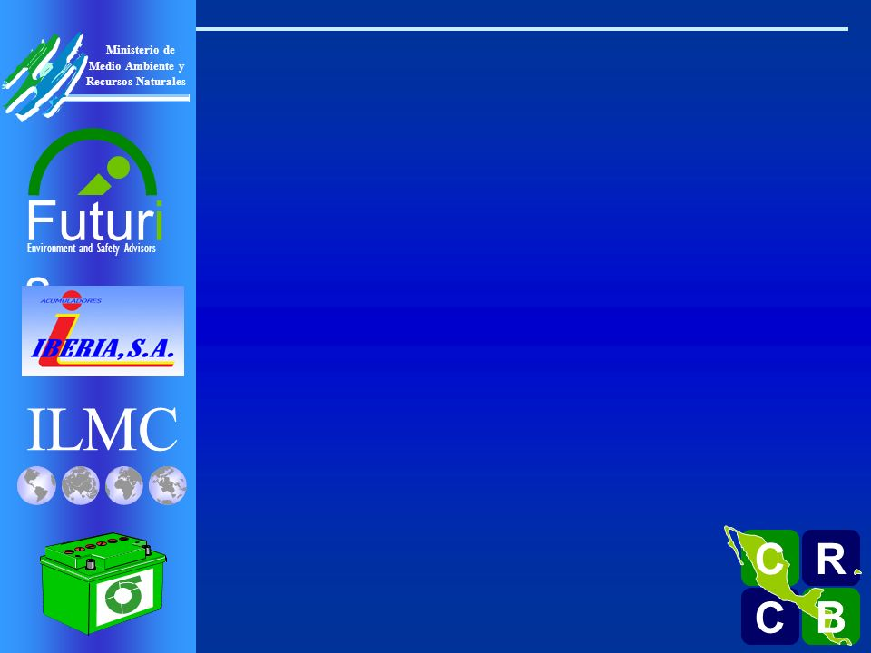 ILMC Environment and Safety Advisors Futuri s R C C B B C Ministerio de Medio Ambiente y Recursos Naturales Environmentally Sound Recyclers Brian Wilson ILMC