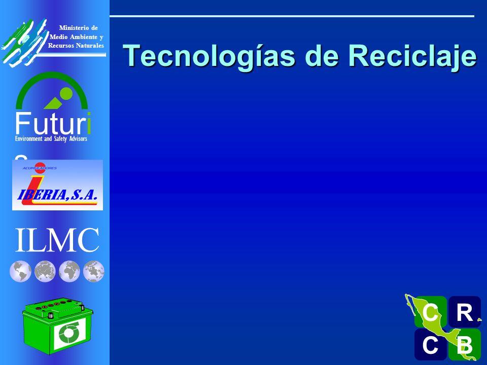 ILMC Environment and Safety Advisors Futuri s R C C B B C Ministerio de Medio Ambiente y Recursos Naturales Tecnologías de Reciclaje