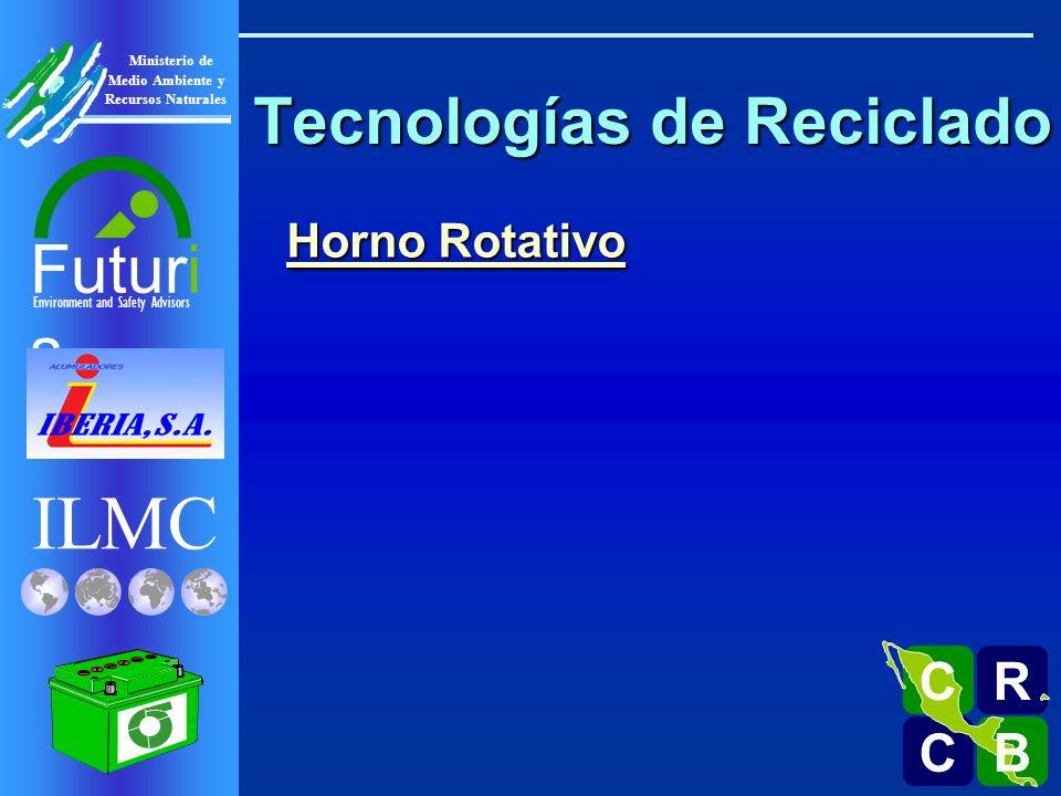 ILMC Environment and Safety Advisors Futuri s R C C B B C Ministerio de Medio Ambiente y Recursos Naturales Tecnologías de Reciclado Horno Rotativo