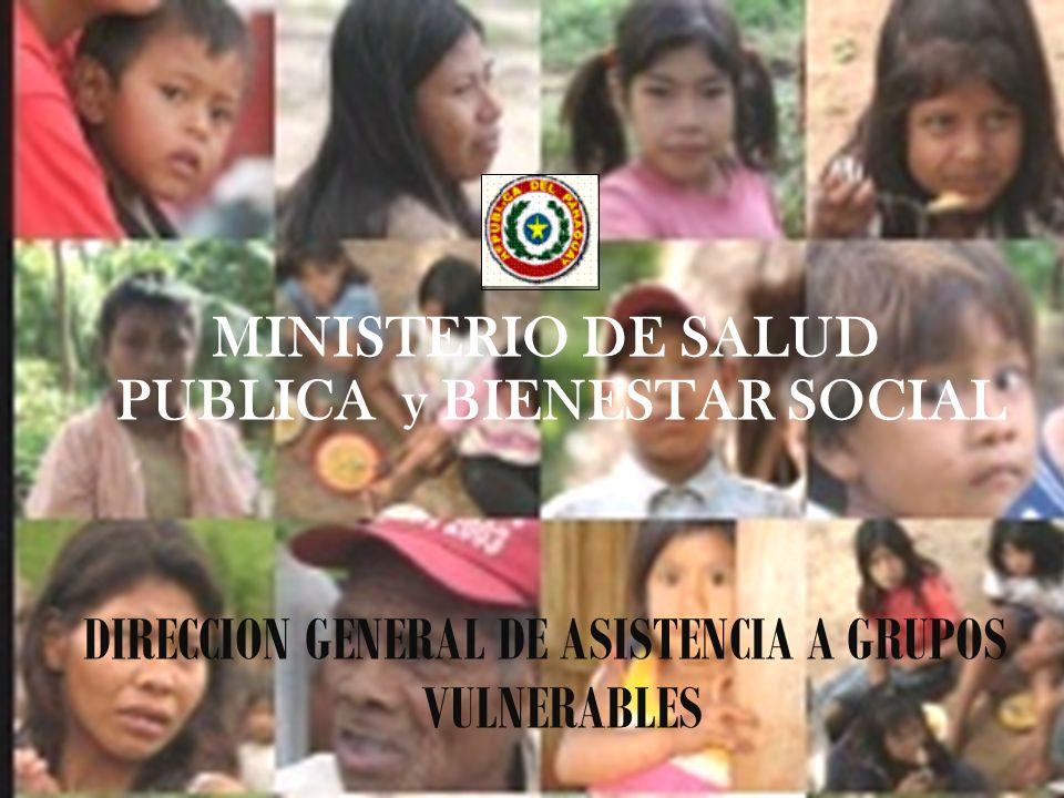 MINISTERIO DE SALUD PUBLICA y BIENESTAR SOCIAL DIRECCION GENERAL DE ASISTENCIA A GRUPOS VULNERABLES