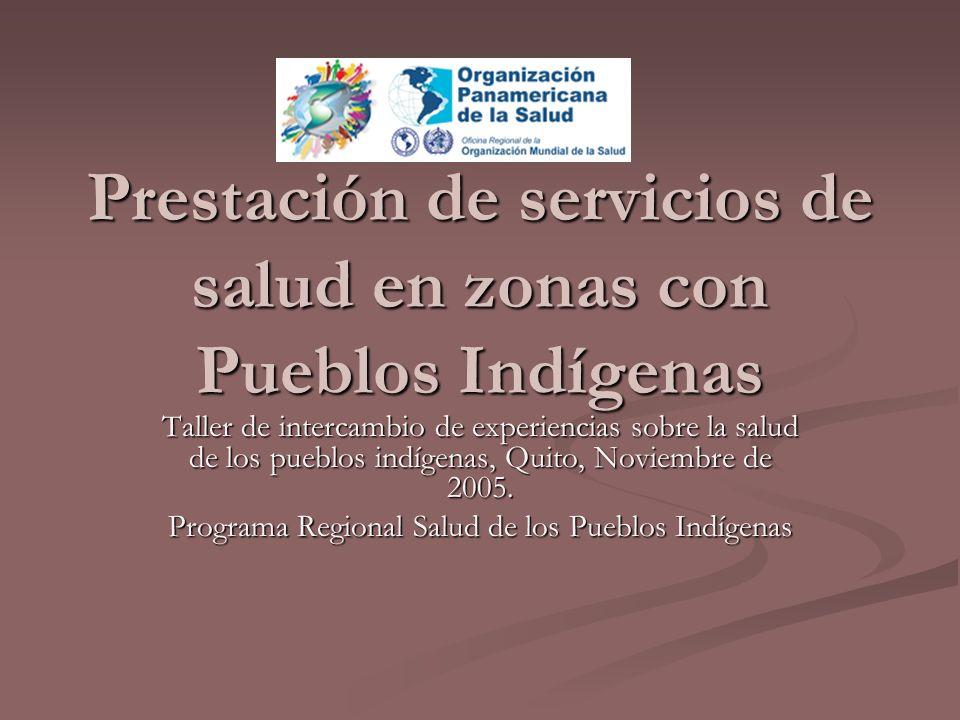 Prestación de servicios de salud en zonas con Pueblos Indígenas Taller de intercambio de experiencias sobre la salud de los pueblos indígenas, Quito,