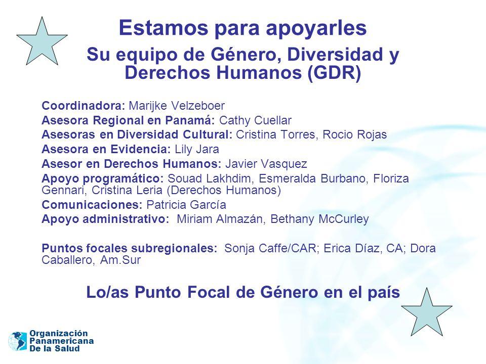 Organización Panamericana De la Salud Estamos para apoyarles Su equipo de Género, Diversidad y Derechos Humanos (GDR) Coordinadora: Marijke Velzeboer