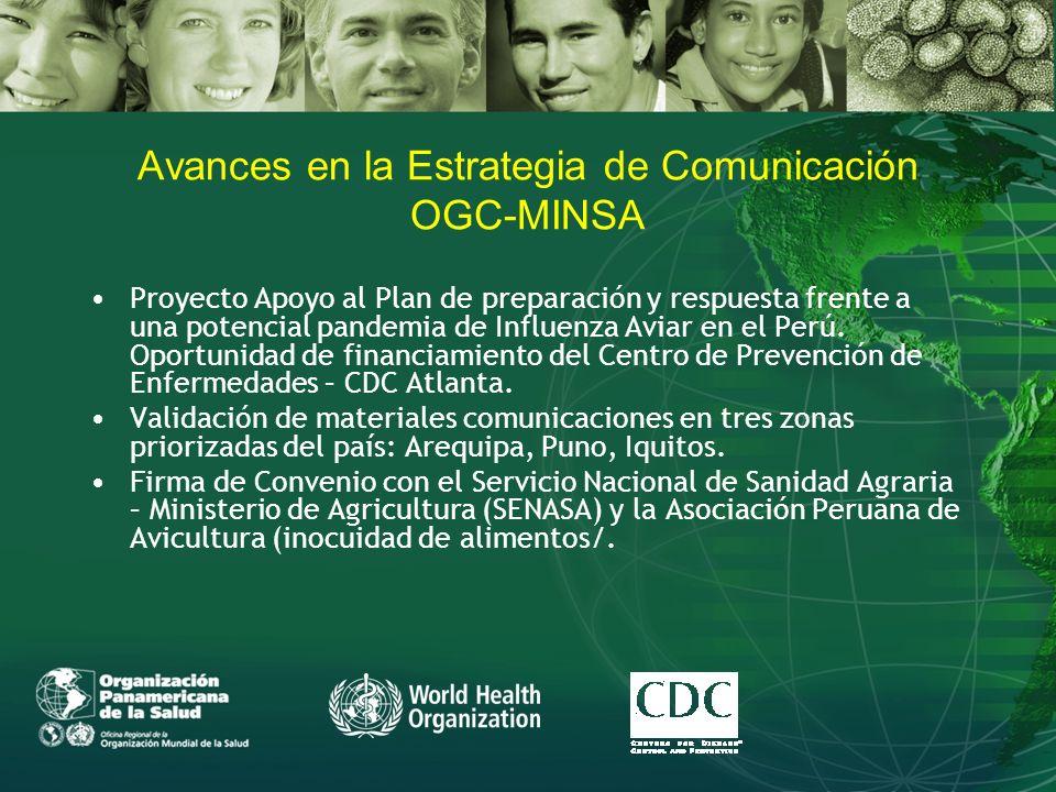 Avances en la Estrategia de Comunicación OGC-MINSA Proyecto Apoyo al Plan de preparación y respuesta frente a una potencial pandemia de Influenza Aviar en el Perú.