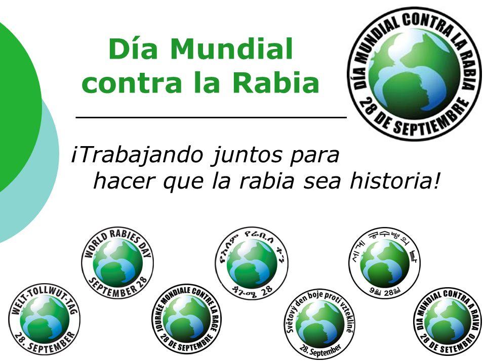 1 Día Mundial contra la Rabia ¡Trabajando juntos para hacer que la rabia sea historia!