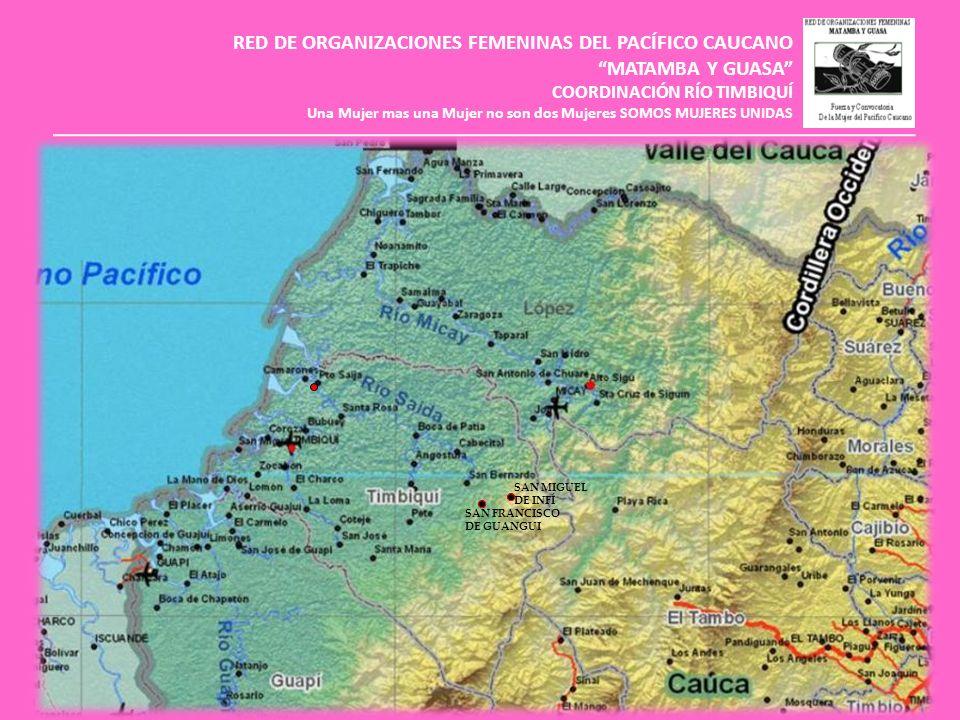 RED DE ORGANIZACIONES FEMENINAS DEL PACÍFICO CAUCANO MATAMBA Y GUASA COORDINACIÓN RÍO TIMBIQUÍ Una Mujer mas una Mujer no son dos Mujeres SOMOS MUJERES UNIDAS DESPEDIDA Y AGRADECIMIENTOS A Peru Bolivia Chile Argentina, Venezuela y Ecuador Estados Unidos, Brasil y Paraguay Mis agradecimientos les doy A la O P S, companeroshoy me despido de ustedes No se me olvida la razonmis hermanas y hermanos Que muchos agradecimientosesperamos nos recuerden Les enviaron la gente de mi regiona indigenas y afrocolombianos