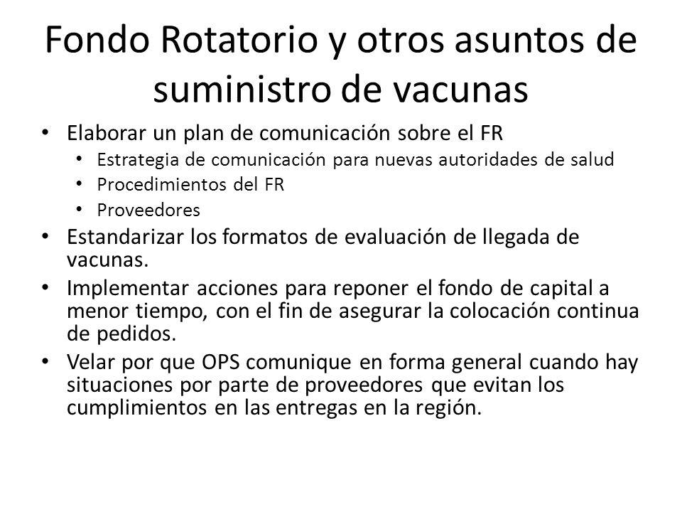 Fondo Rotatorio y otros asuntos de suministro de vacunas Elaborar un plan de comunicación sobre el FR Estrategia de comunicación para nuevas autoridad