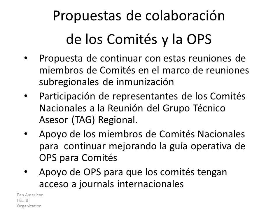 Pan American Health Organization Propuesta de continuar con estas reuniones de miembros de Comités en el marco de reuniones subregionales de inmunizac