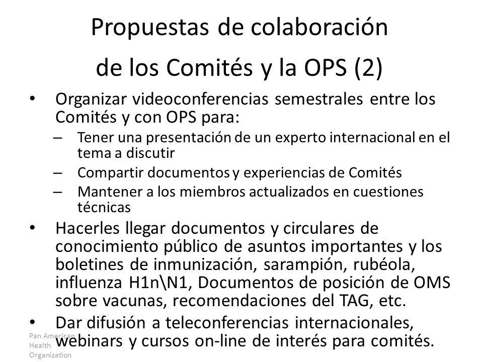Pan American Health Organization Organizar videoconferencias semestrales entre los Comités y con OPS para: – Tener una presentación de un experto inte