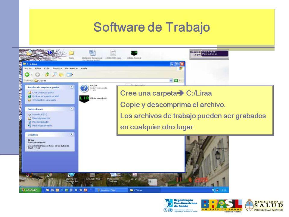 Software de Trabajo Cree una carpeta C:/Liraa Copie y descomprima el archivo. Los archivos de trabajo pueden ser grabados en cualquier otro lugar.