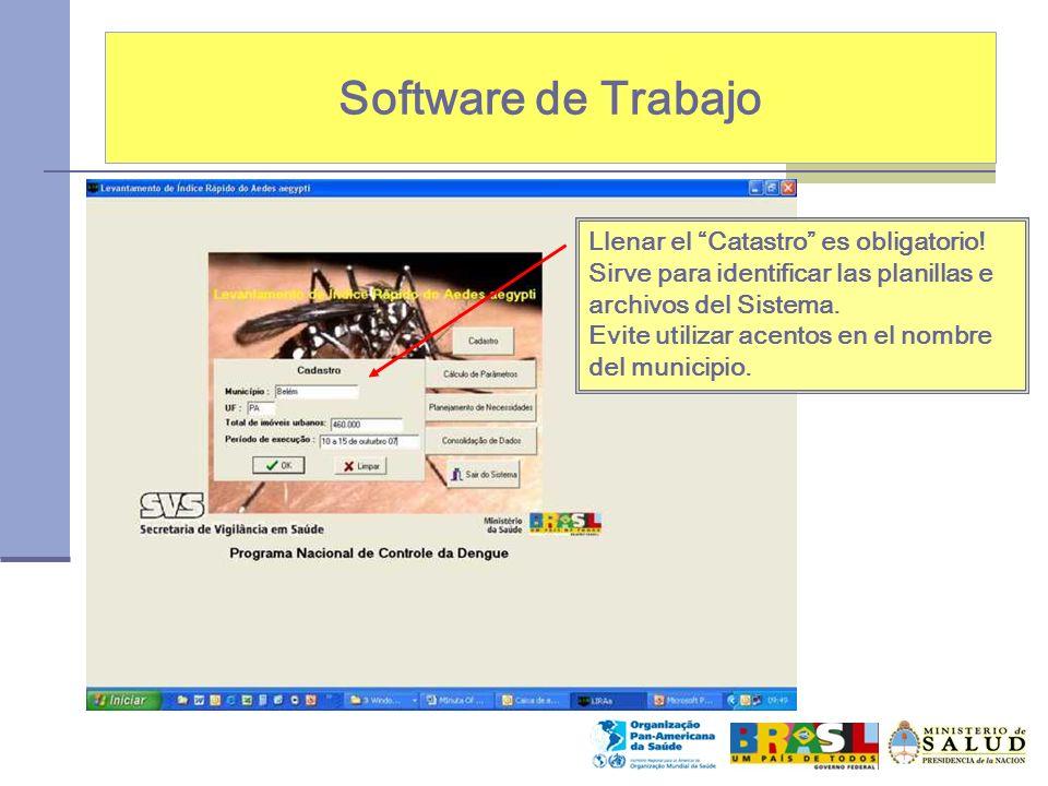 Software de Trabajo Llenar el Catastro es obligatorio! Sirve para identificar las planillas e archivos del Sistema. Evite utilizar acentos en el nombr