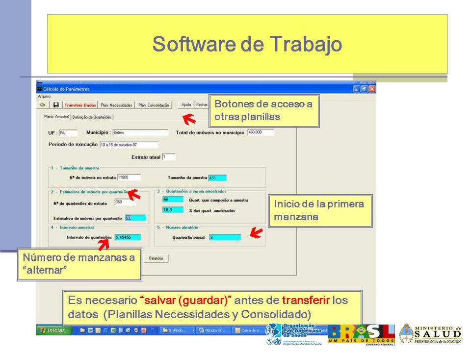 Software de Trabajo Es necesario salvar (guardar) antes de transferir los datos (Planillas Necessidades y Consolidado) Número de manzanas a alternar Inicio de la primera manzana Botones de acceso a otras planillas