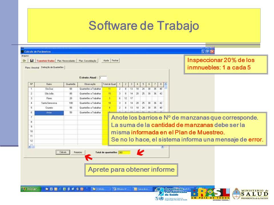 Software de Trabajo Anote los barrios e Nº de manzanas que corresponde. La suma de la cantidad de manzanas debe ser la misma informada en el Plan de M