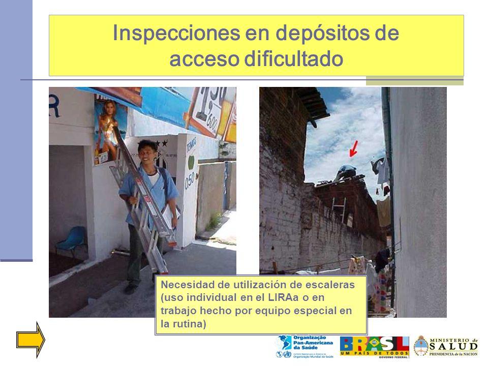 Inspecciones en depósitos de acceso dificultado Necesidad de utilización de escaleras (uso individual en el LIRAa o en trabajo hecho por equipo especi