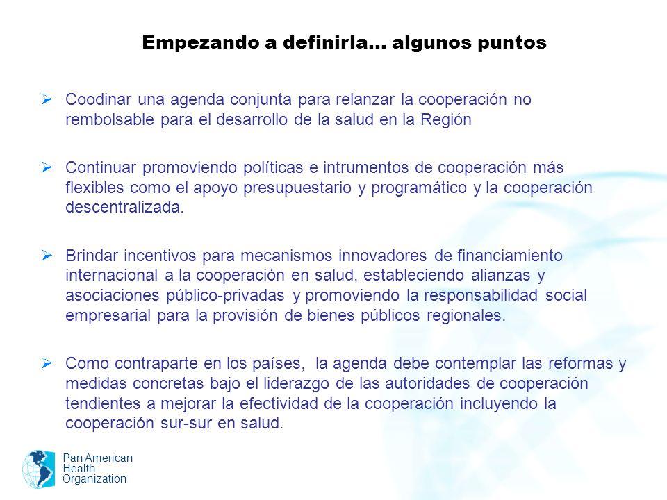 Coodinar una agenda conjunta para relanzar la cooperación no rembolsable para el desarrollo de la salud en la Región Continuar promoviendo políticas e