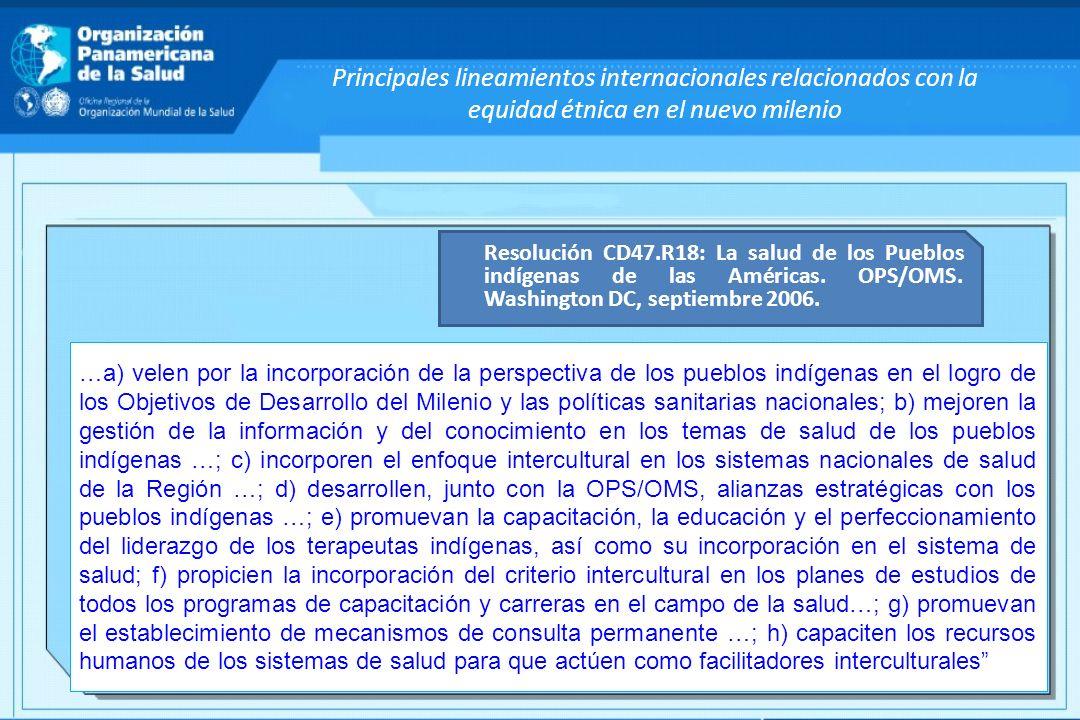 Principales lineamientos internacionales relacionados con la equidad étnica en el nuevo milenio Resolución CD47.R18: La salud de los Pueblos indígenas