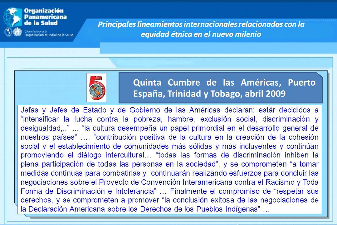 Principales lineamientos internacionales relacionados con la equidad étnica en el nuevo milenio Quinta Cumbre de las Américas, Puerto España, Trinidad