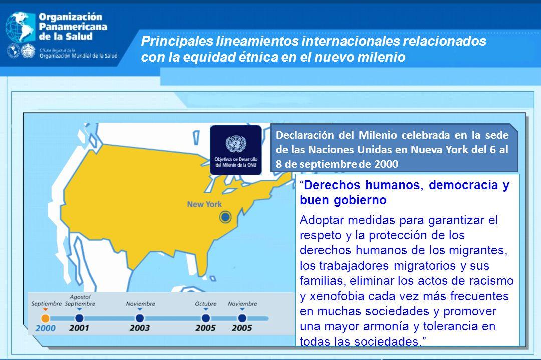 Principales lineamientos internacionales relacionados con la equidad étnica en el nuevo milenio Declaración del Milenio celebrada en la sede de las Na