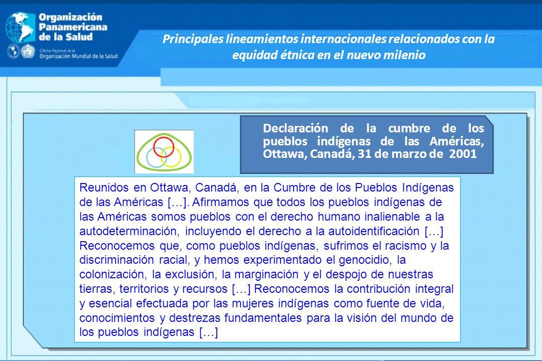 Principales lineamientos internacionales relacionados con la equidad étnica en el nuevo milenio Declaración de la cumbre de los pueblos indígenas de l