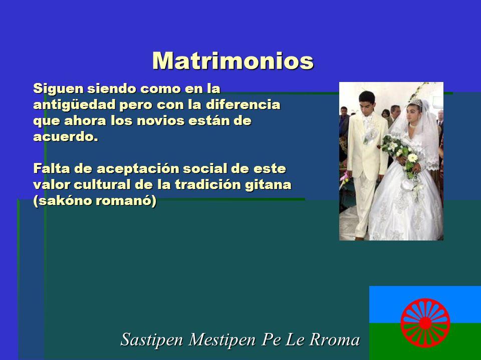 Matrimonios Sastipen Mestipen Pe Le Rroma Siguen siendo como en la antigüedad pero con la diferencia que ahora los novios están de acuerdo. Falta de a