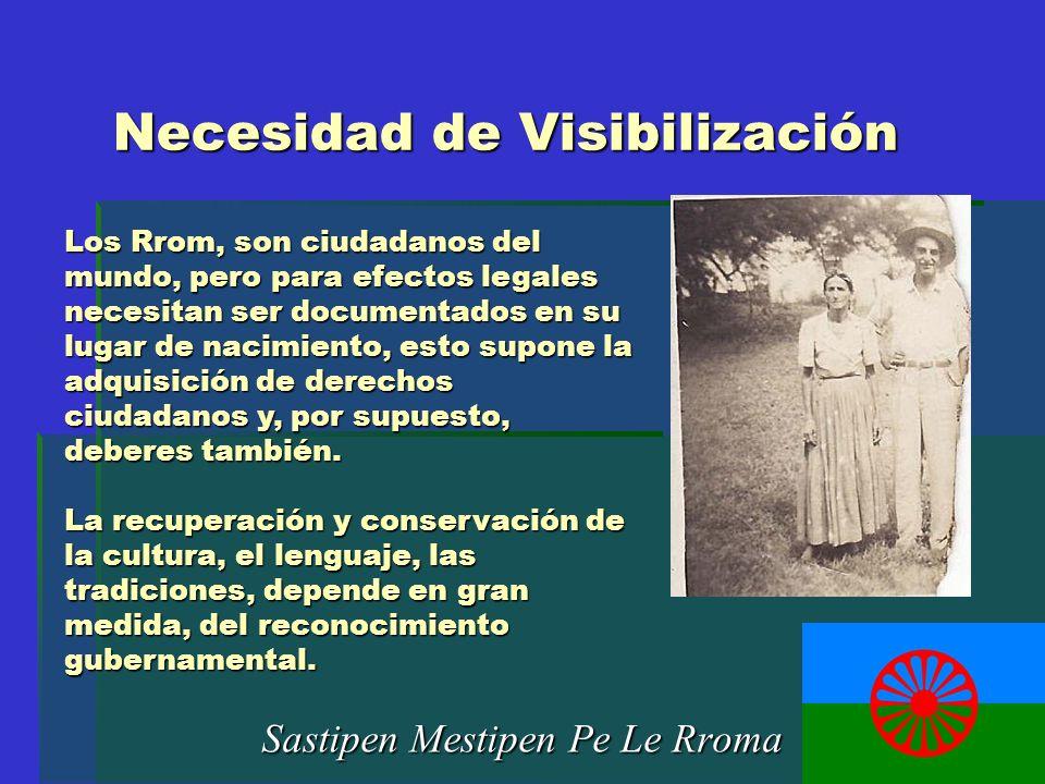 Necesidad de Visibilización Sastipen Mestipen Pe Le Rroma Los Rrom, son ciudadanos del mundo, pero para efectos legales necesitan ser documentados en
