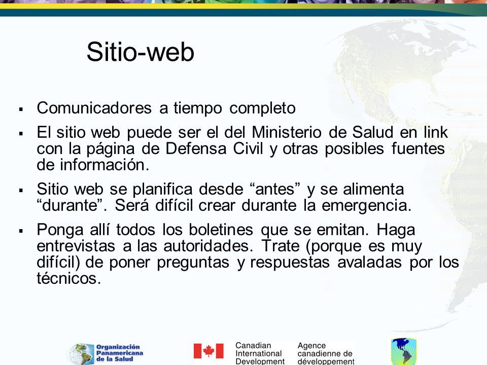 Sitio-web Comunicadores a tiempo completo El sitio web puede ser el del Ministerio de Salud en link con la página de Defensa Civil y otras posibles fu