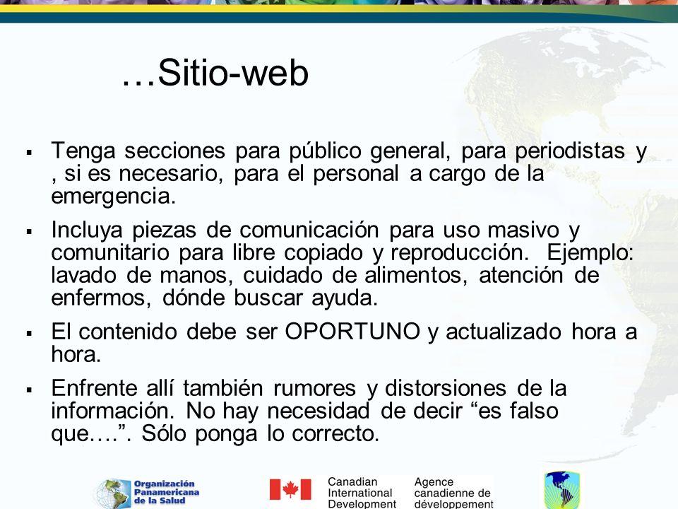…Sitio-web Tenga secciones para público general, para periodistas y, si es necesario, para el personal a cargo de la emergencia. Incluya piezas de com