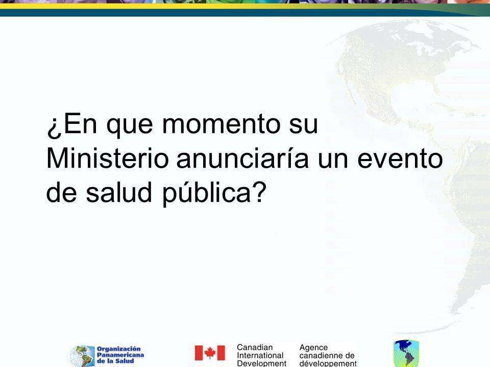 ¿En que momento su Ministerio anunciaría un evento de salud pública?