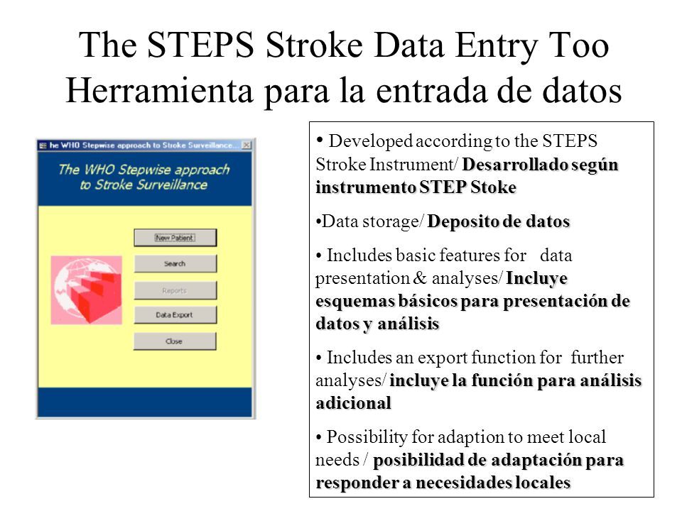 The STEPS Stroke Data Entry Too Herramienta para la entrada de datos Desarrollado según instrumento STEP Stoke Developed according to the STEPS Stroke