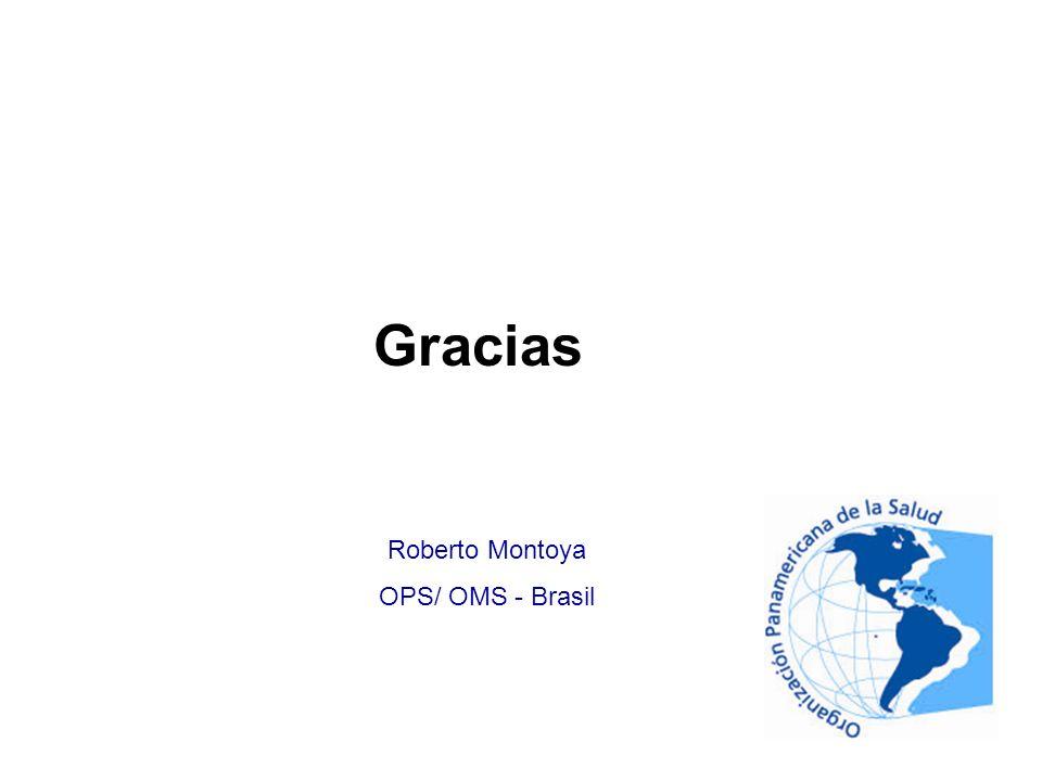 Roberto Montoya OPS/ OMS - Brasil Gracias