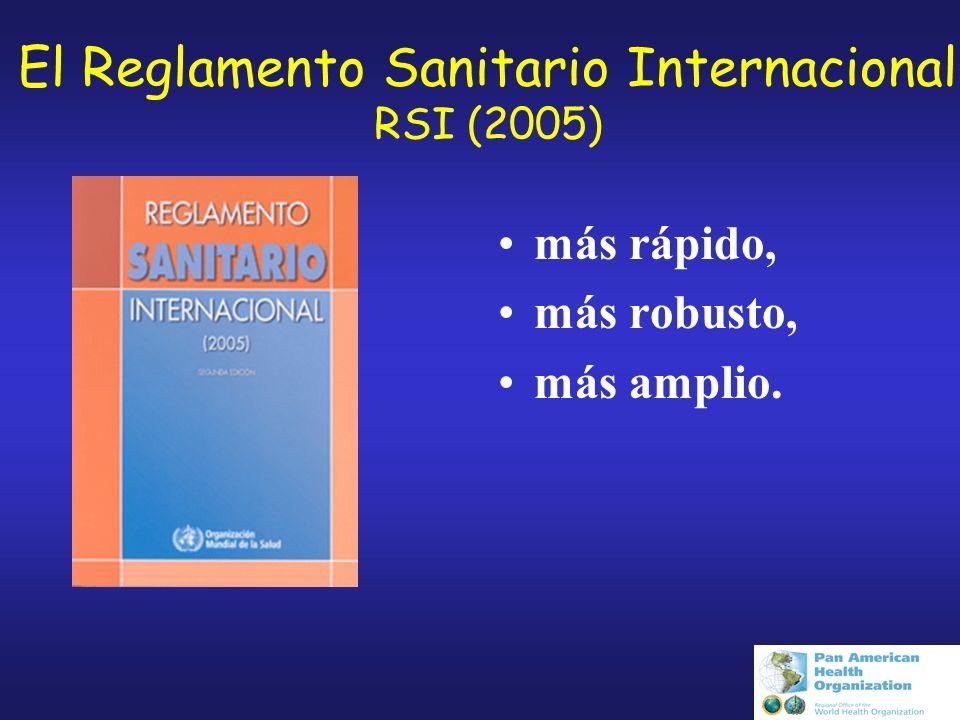 El Reglamento Sanitario Internacional RSI (2005) más rápido, más robusto, más amplio.