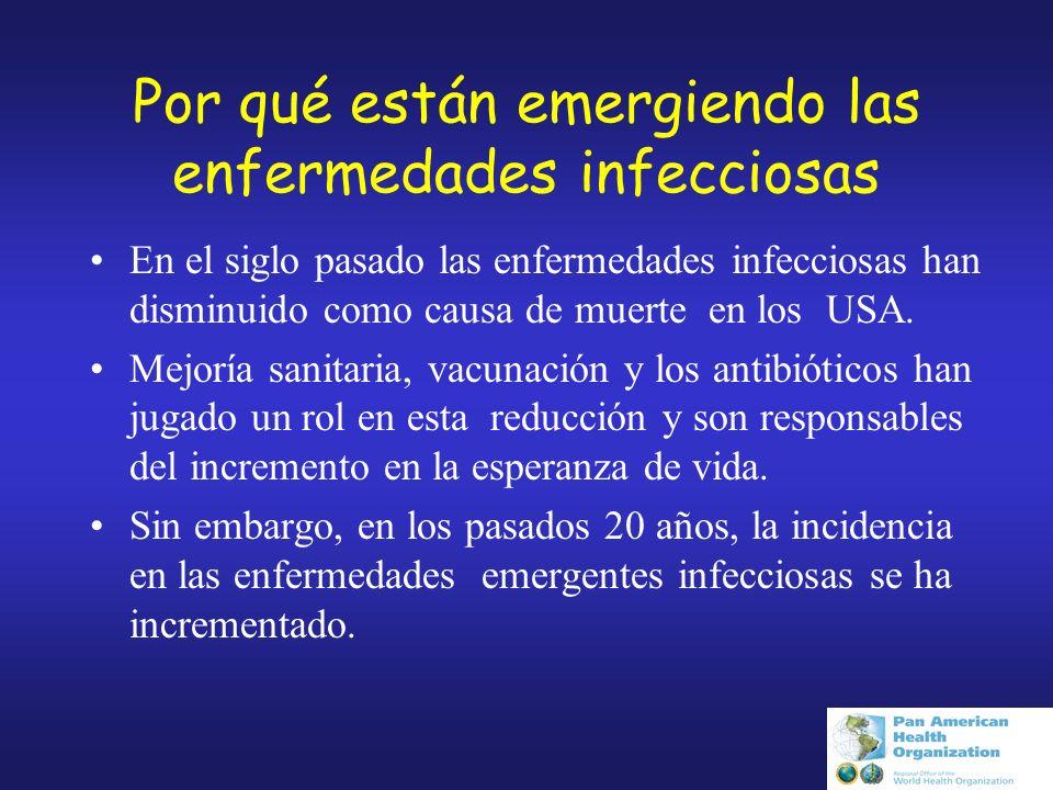 Por qué están emergiendo las enfermedades infecciosas En el siglo pasado las enfermedades infecciosas han disminuido como causa de muerte en los USA.