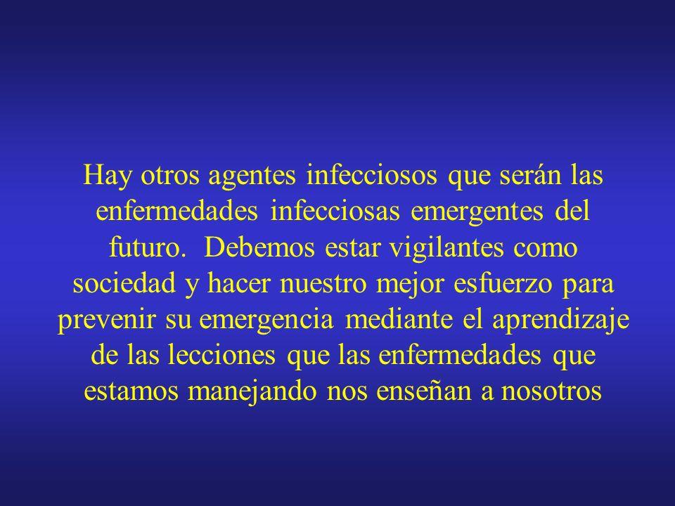 Hay otros agentes infecciosos que serán las enfermedades infecciosas emergentes del futuro.