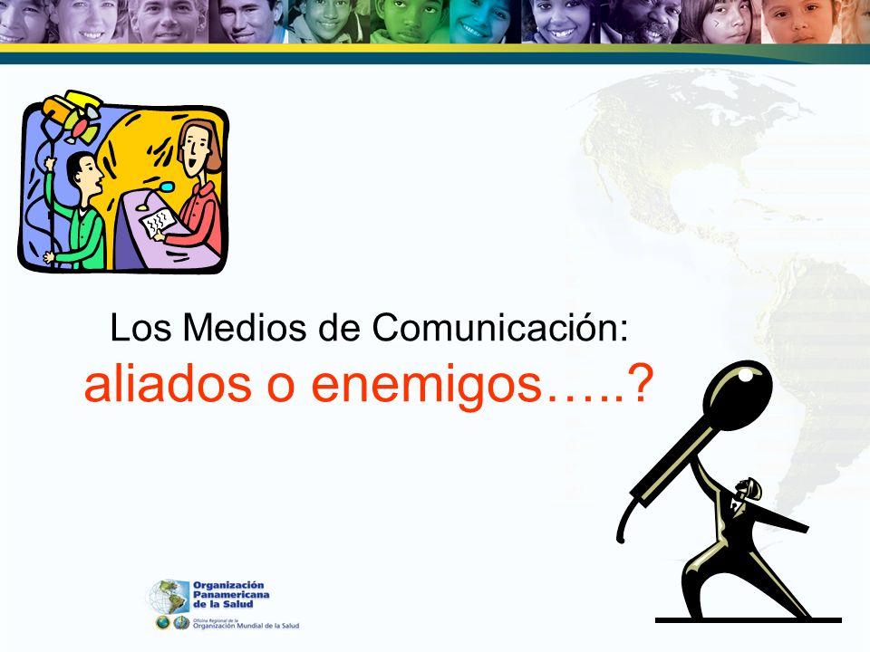Los Medios de Comunicación: aliados o enemigos…..?