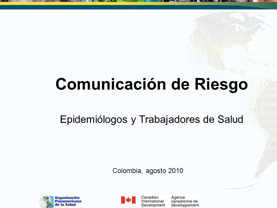 Comunicación de Riesgo Epidemiólogos y Trabajadores de Salud Colombia, agosto 2010