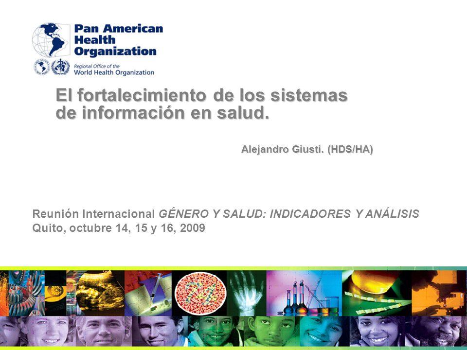 El fortalecimiento de los sistemas de información en salud.