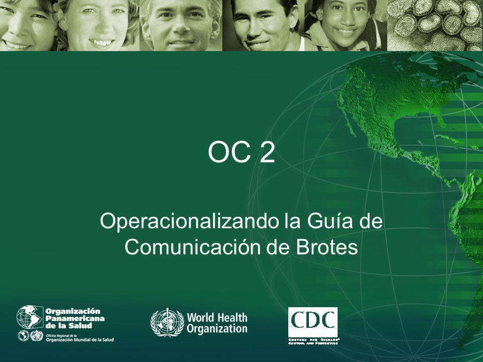 OC 2 Operacionalizando la Guía de Comunicación de Brotes