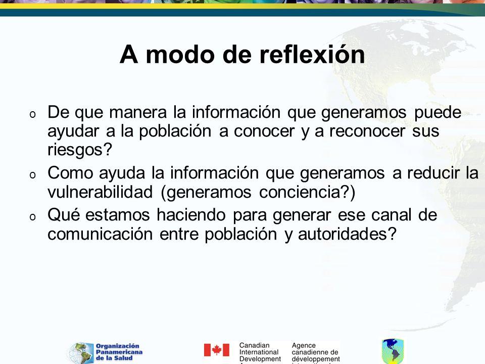 A modo de reflexión o De que manera la información que generamos puede ayudar a la población a conocer y a reconocer sus riesgos.