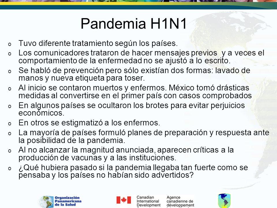 Pandemia H1N1 o Tuvo diferente tratamiento según los países.