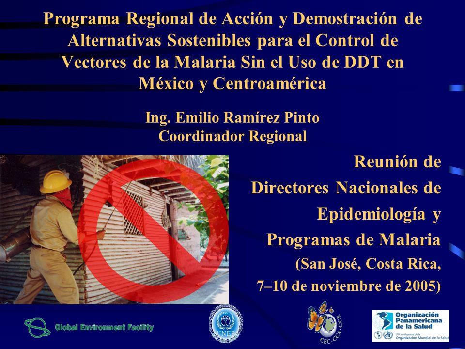 Programa Regional de Acción y Demostración de Alternativas Sostenibles para el Control de Vectores de la Malaria Sin el Uso de DDT en México y Centroa