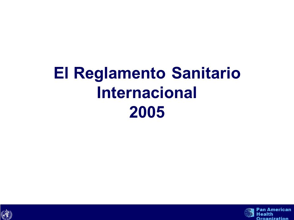 text Pan American Health Organization El Reglamento Sanitario Internacional 2005