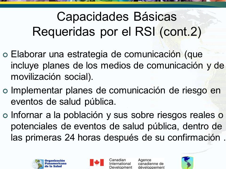 Capacidades Básicas Requeridas por el RSI (cont.2) Elaborar una estrategia de comunicación (que incluye planes de los medios de comunicación y de movi
